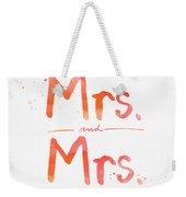 Mrs And Mrs Weekender Tote Bag