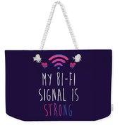 My Bi-fi Signal Is Strong Weekender Tote Bag