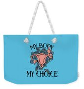 My Body My Choice Weekender Tote Bag