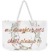 My Daughter - My Baby Girl 2 Weekender Tote Bag