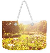 My Heart Is Glad  Weekender Tote Bag