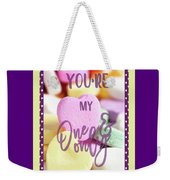 My One And Only Weekender Tote Bag