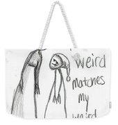 My Weird 2 Weekender Tote Bag