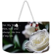 For My Wife - Expressions Of Love Weekender Tote Bag