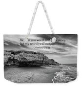 My Words Will Not Pass Away Weekender Tote Bag