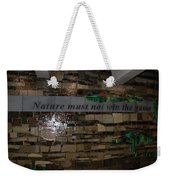 Nature Must Not Win The Game Weekender Tote Bag