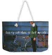 Needing Repair Quote Weekender Tote Bag