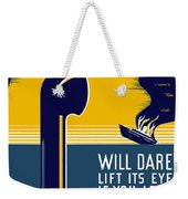 No Enemy Sub Will Dare Lift Its Eye Weekender Tote Bag