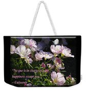 No One Is In Charge Of Your Happiness Except You Weekender Tote Bag