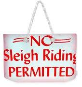 No Sleigh Riding Weekender Tote Bag