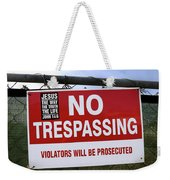 No Trespassing And ... Weekender Tote Bag