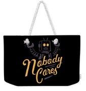 Nobody Cares Weekender Tote Bag