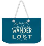 Not All Who Wander Weekender Tote Bag