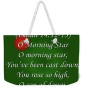 O Morning Star Weekender Tote Bag