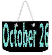 October 26 Weekender Tote Bag