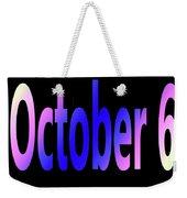 October 6 Weekender Tote Bag