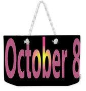 October 8 Weekender Tote Bag