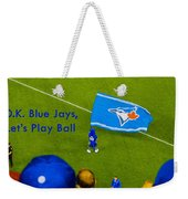 O.k. Blue Jays Let's Play Ball Weekender Tote Bag