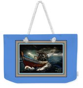 Old Fishing Boat In A Storm L A With Decorative Ornate Printed Frame. Weekender Tote Bag