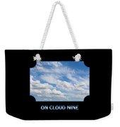 On Cloud Nine - Black Weekender Tote Bag
