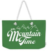 On Mountain Time Weekender Tote Bag