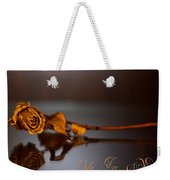 Only For You Rose V2 Weekender Tote Bag