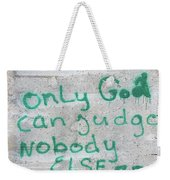 Only God Weekender Tote Bag