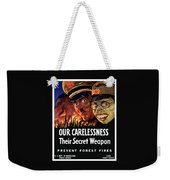 Our Carelessness - Their Secret Weapon Weekender Tote Bag by War Is Hell Store