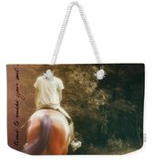 Out On The Trail Quote Weekender Tote Bag