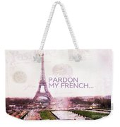 Paris Eiffel Tower Typography Montage Collage - Pardon My French  Weekender Tote Bag