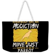 Parrot Addiction Funny Farm Animal Lover Weekender Tote Bag