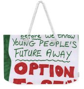 People's Vote Option To Stay Young People Need A Future Weekender Tote Bag