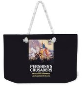 Pershing's Crusaders -- Ww1 Propaganda Weekender Tote Bag