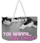 Play Chess? Weekender Tote Bag