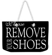 Please Remove Your Shoes Weekender Tote Bag
