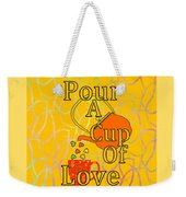 Pour A Cup Of Love - Beverage Art Weekender Tote Bag