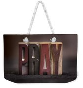 Pray - Antique Letterpress Letters Weekender Tote Bag