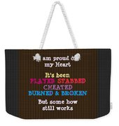 Proud Of My Heart Text Quote Wisdom Words Life Experience By Navinjoshi At Fineartamerica Pod Gifts Weekender Tote Bag