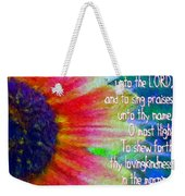Psalms 92 1 2 Weekender Tote Bag