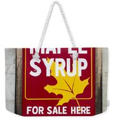 Pure Maple Syrup For Sale Here Sign Weekender Tote Bag