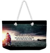Quotes From Interstellar Weekender Tote Bag
