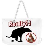 Really No Poop Weekender Tote Bag by Kathy Tarochione