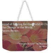 Reasons To Live Weekender Tote Bag