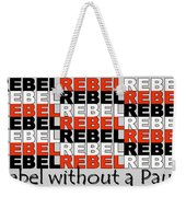 Rebel Without A Pause Weekender Tote Bag