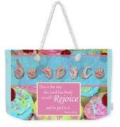 Rejoice And Be Glad Weekender Tote Bag