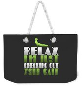 Relax Im Just Checking Out Your Gait Weekender Tote Bag