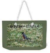Resistance Is Futile Weekender Tote Bag