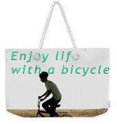Riding Is Fun. Enjoy Life With A Bicycle  Weekender Tote Bag