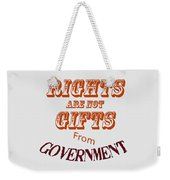Rights Aae Not Gifts From Government 2004 Weekender Tote Bag