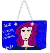 Rise To Your Own Potential Weekender Tote Bag
